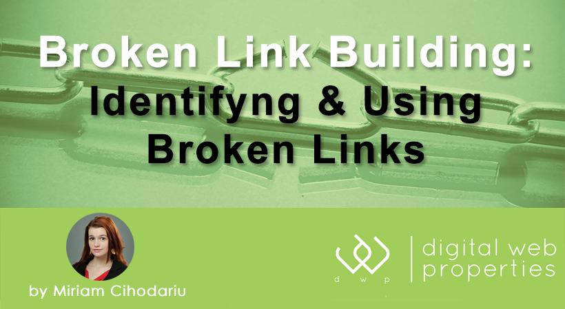 Broken Link Building 101: Identifying & Using Broken Links