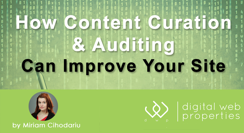 How Content Curation and Content Auditing Can Improve Your Site