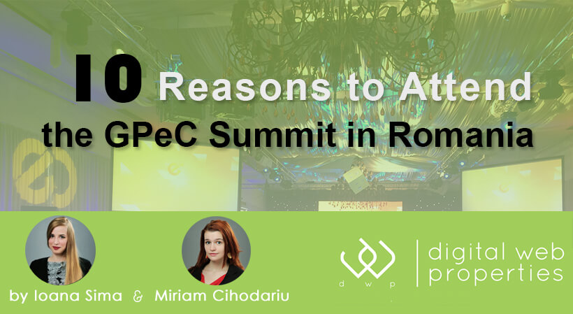 We Attended the GPeC Summit in Romania: Here's Why You Should too